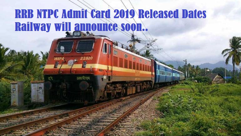 RRB NTPC Admit Card 2019 Released Dates Railway