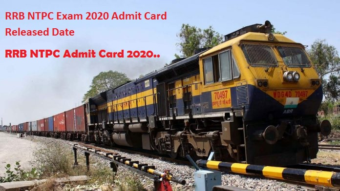 RRB NTPC Exam 2020 Admit Card Released Date