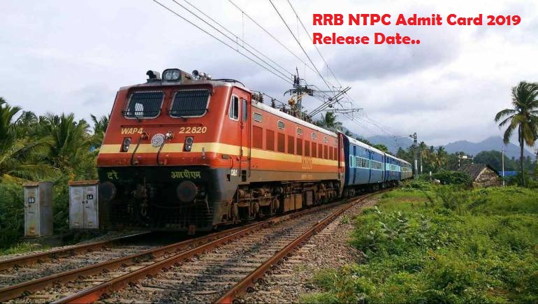 RRB NTPC Admit Card 2019 Release Date