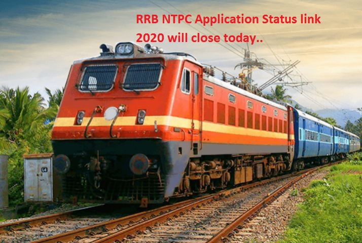 RRB NTPC Application Status link 2020 will close today