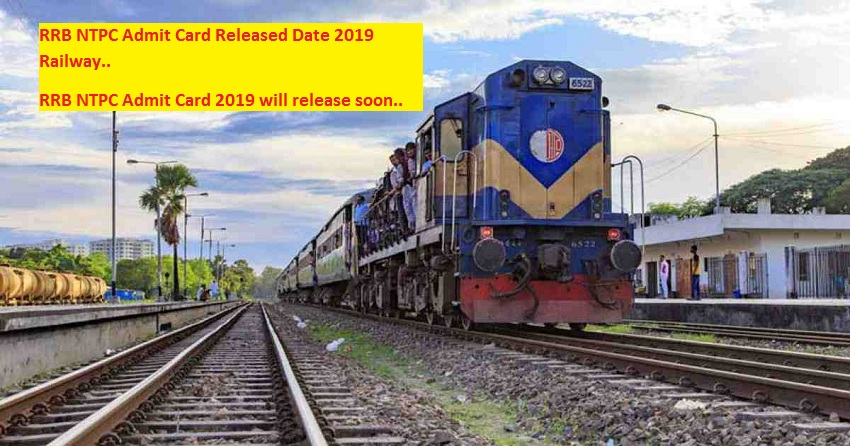 RRB NTPC Admit Card Released Date 2019 Railway