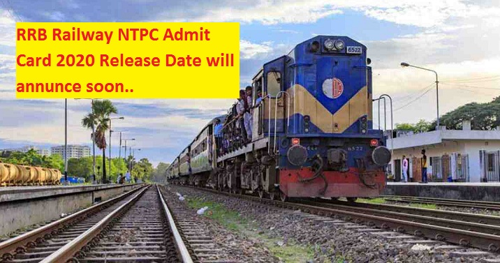 RRB Railway NTPC Admit Card 2020 Release Date