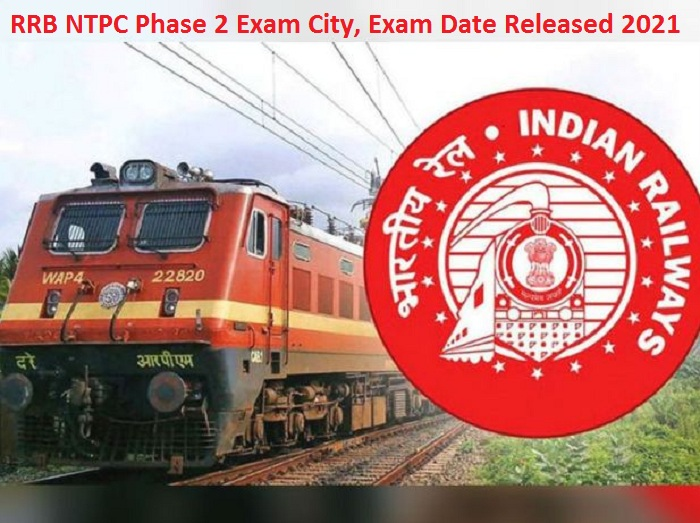 RRB NTPC Phase 2 Exam City, Exam Date Released 2021