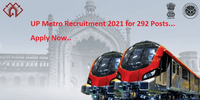 UP Metro Recruitment 2021 for 292 Posts